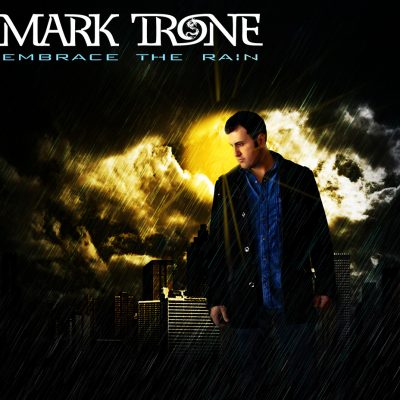 Mark Trone - Embrace The Rain
