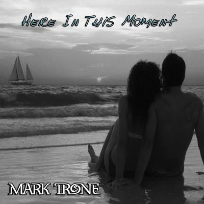 Mark Trone - Here in this Moment Cover