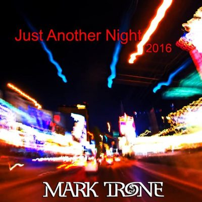 Mark Trone - Just Another Night (2016)